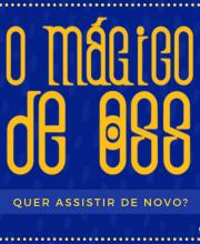 O MÁGICO DE OSS - LIVE